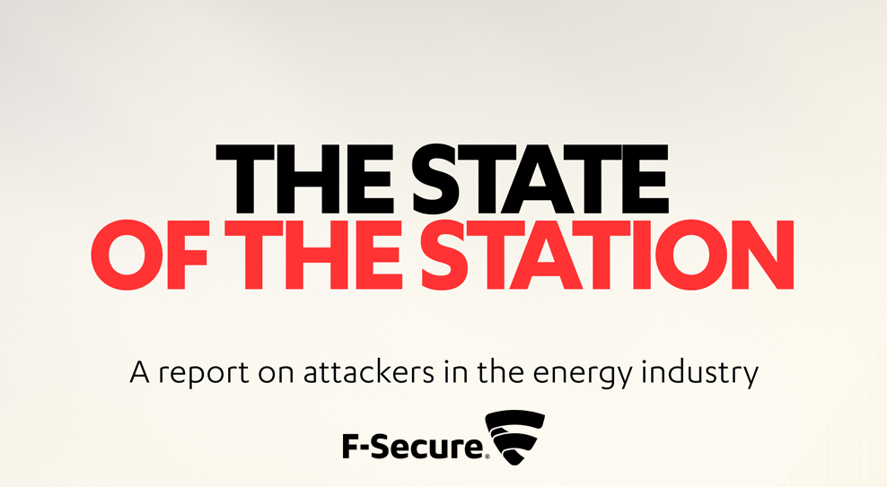 "F-Secure white paper ""The State of the station: A report on attackers in the energy industry"""