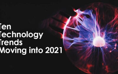 Ten Technology Trends Moving into 2021
